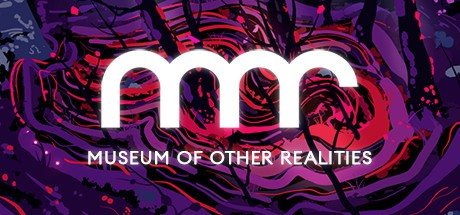 Museum of Other Realities (Steam)
