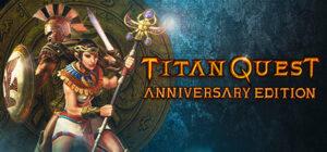 Titan Quest Anniversary Edition (Steam)